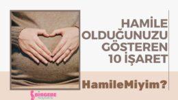 Hamile olduğunuzu gösteren 10 işaret