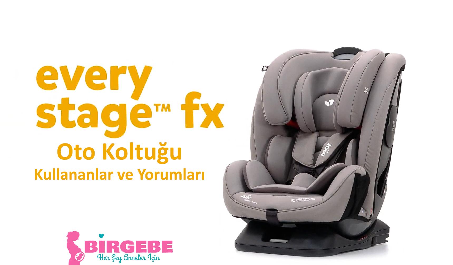 Every stage fx 0-36 kg isofix oto koltuğu yorumlar